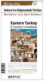 Ankara´nın Doğusundaki Türkiye; Meraklısı İçin Gezi Rehberi