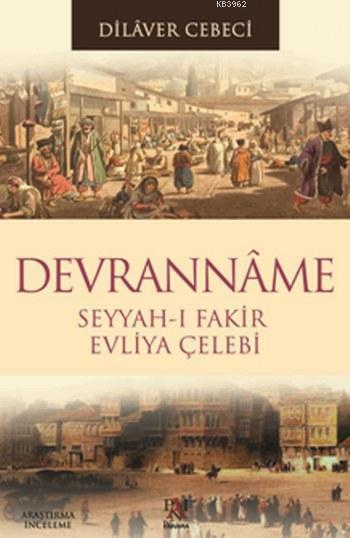 Devranname; Seyyah-ı Fakir  Evliya Çelebi