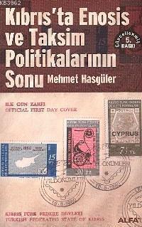 Kıbrıs´ta Enosis ve Taksim Politikalarının Sonu