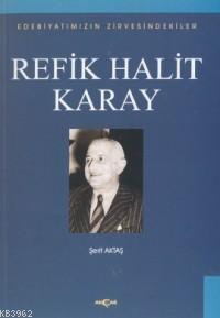 Refik Halit Karay; Edebiyatımızın Zirvesindekiler
