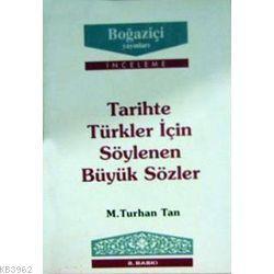 Tarihte Türkler İçin Söylenen Büyük Sözler