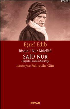 Risale-i Nur Müellifi Said Nur; Hayatı - Eserleri - Mesleği