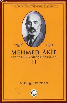 Mehmed Akif Hakkında Araştırmalar - II