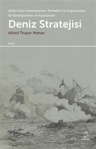 Deniz Stratejisi; Askeri Kara Harekatlarının Temelleri ve Uygulamaları ile Karşılaştırmalı ve Kıyaslamalı