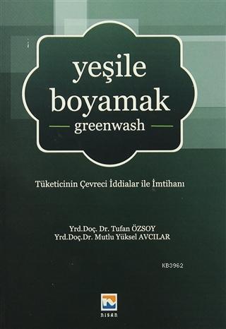 Yeşile Boyamak; Tüketicinin Çevreci İddialar ile İmtihanı
