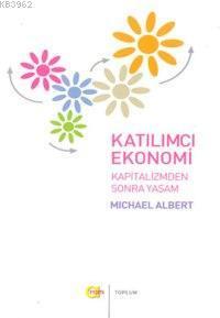 Katılımcı Ekonomi; Kapitalizmden Sonra Yaşam