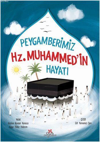 Peygamberimiz Hz. Muhammed'in Hayatı (5+ Yaş)