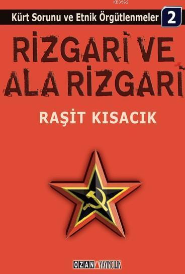 Rizgari ve Ala Rizgari; Kürt Sorunu ve Etnik Örgütlenmeler / 2
