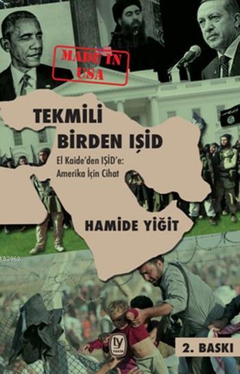 Tekmili Birden IŞİD-El Kaideden IŞİD e Amerika İçin Cihat