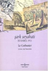 Şark Seyahati; İstanbul 1911