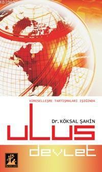 Ulus Devlet; Küreselleşme Tartışması Işığında