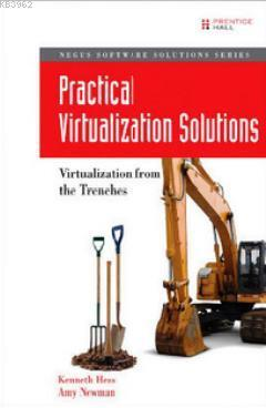 Practical Virtualization Solutions; Virtualization from the Trenches
