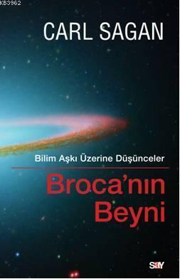 Broca'nın Beyni; Bilim Aşkı Üzerine Düşünceler