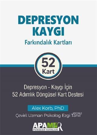 Depresyon Kaygı Farkındalık Kartları 52 Kart  Cep Boy; Depresyon-Kaygı İçin 52 Adımlık Döngüsel Kart Destesi