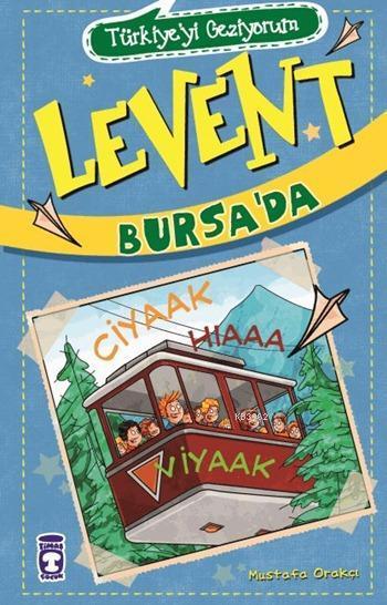 Levent Bursa'da - Türkiye'yi Geziyorum - 2; +9 Yaş