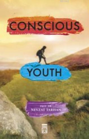 Conscious Youth (Bilinçli Genç Olmak) (İngilizce)
