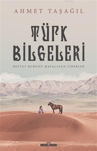 Türk Bilgeleri; Devlet Ruhunu Mayalatan Liderler