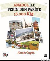 Anadol İle Pekin'den Paris'e 16.000 Km