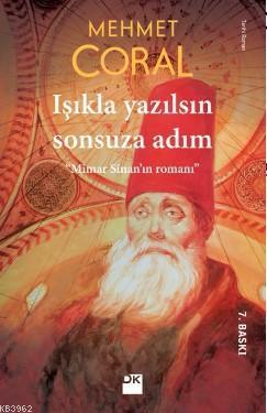 Işıkla Yazılsın Sonsuza Adım; Mimar Sinan'ın Romanı