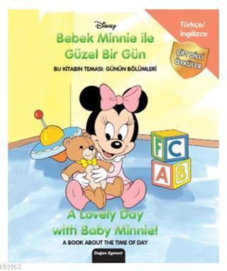 Disney Bebek Minnie İle Güzel Bir Gün - A Lovely Day With Baby Minnie!; Bu Kitabın Teması: Günün Bölümleri - A Book About The Time Of Day