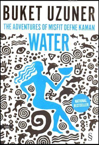 The Adventures Of Misfit Defne Kaman Water