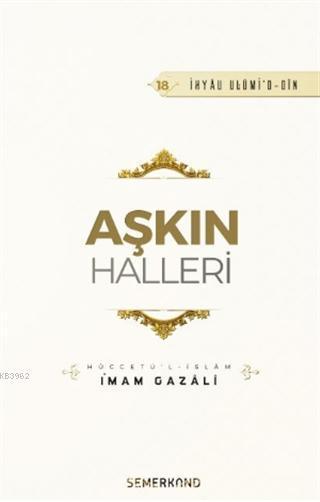 Aşkın Halleri; Hüccetü'l - İslam