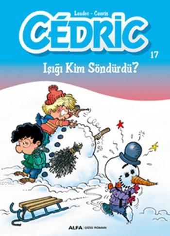 Cedric 17; Işığı Kim Söndürdü?
