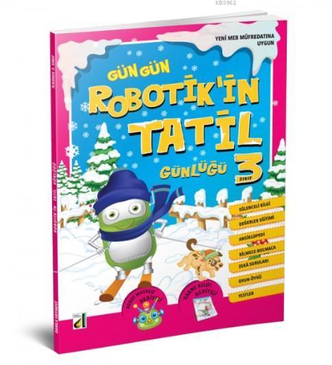 -2018- Robotik'in Tatil Günlüğü - 3. Sınıf; Robotik'in Tatil Günlüğü 3