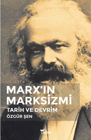 Marx'ın Marksizmi; Tarih ve Devrim