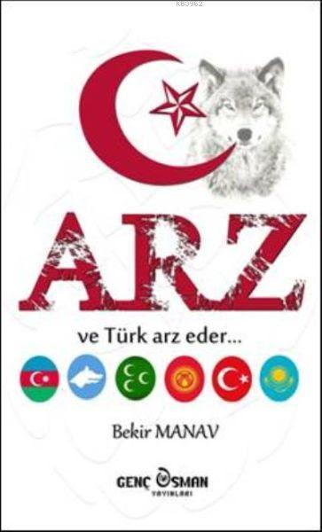 Arz; ve Türk Arz Eder...