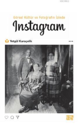 Görsel Kültür ve Fotoğrafın İzinde INSTAGRAM