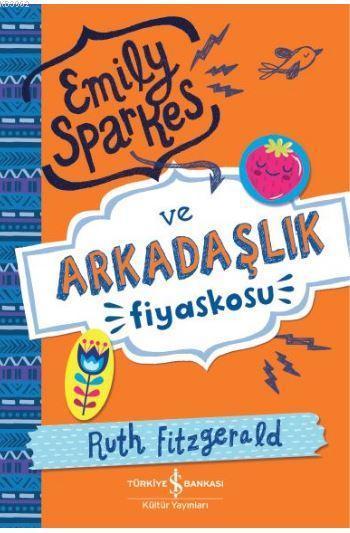 Emily Sparkes ve Arkadaşlık Fiyaskosu
