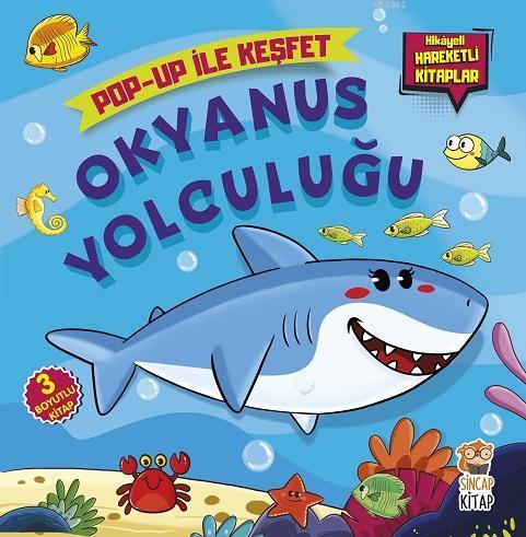 Okyanus Yolculuğu; Pop-Up İle Keşfet (Hikayeli Hareketli Kitaplar)