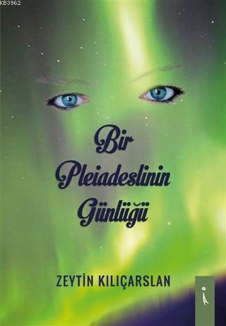 Bir Pleiadeslinin Günlüğü