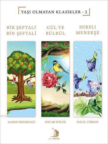 Bir Şeftali Bin Şeftali - Gül ve Bülbül - Hırslı Menekşe; Yaşı Olmayan Klasikler - 2