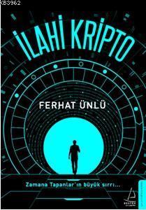 İlahi Kripto; Zamana Tapanlar'ın Büyük Sırrı