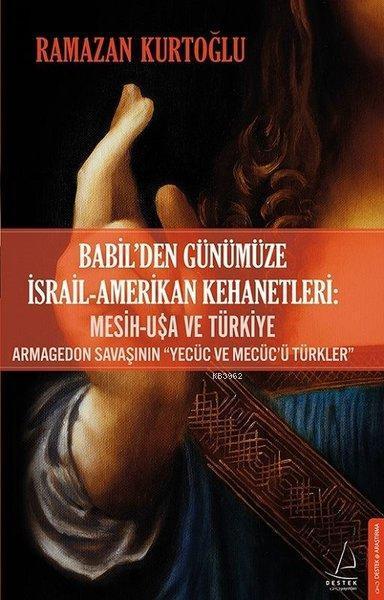 Babil'den Günümüze İsrail - Amerikan Kehanetleri: Mesih - USA ve Türkiye Armagedon Savaşının