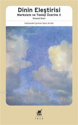 Dinin Eleştirisi; Marksizm ve Teoloji Üzerine - 2
