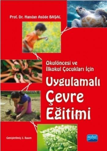 UYgulamalı Çevre Eğitimi; Okulöncesi ve İlkokul Çocukları İçin