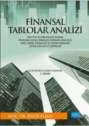 Finansal Tablolar Analizi; TMS/TFRS'ye Göre Kaleme Alınmış Piyasadan Gerçek Örnekler Üzerinden Analizler