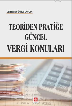 Teoriden Pratiğe Güncel Vergi Konuları
