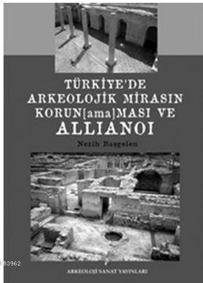 Türkiye'de Arkeolojik Mirasın Korunamaması ve Allianoi