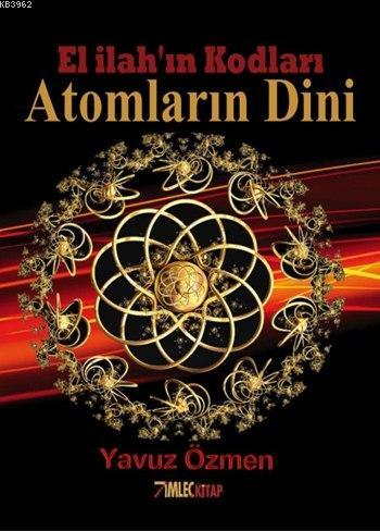 Atomların Dini; El İlah'ın Kodları