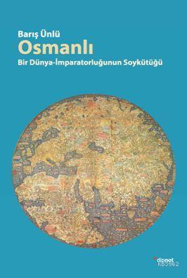 Osmanlı; Bir Dünya İmparatorluğun Soykütüğü