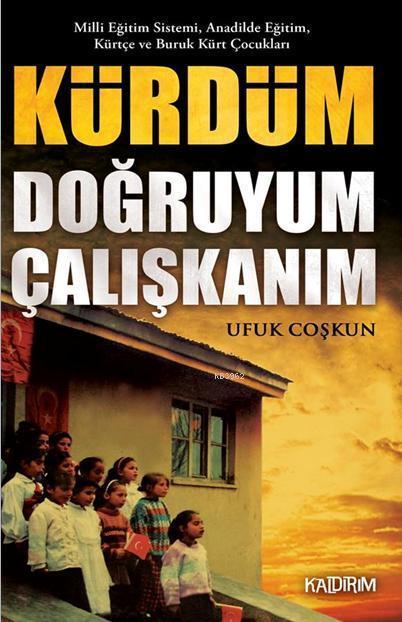 Kürdüm Doğruyum Çalışkanım; Milli Eğitim Sistemi, Anadilde Eğitim Kürtçe ve Buruk Kürt Çocukları