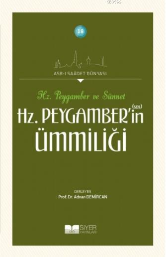 Hz. Peygamber'in Ümmiliği; Asr-ı Saadet Dünyası 18
