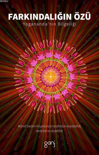 Farkındalığın Özü; Yogananda'nın Bilgeliği