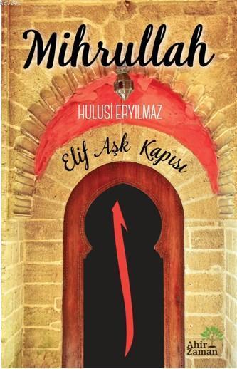 Mihrullah; Elif Aşk Kapısı