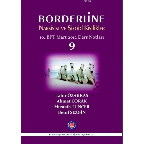 Borderline Narsist ve Şizoid Kişilikler; 10.BPT Mart 2012 Ders Notları