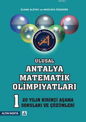 Ulusal Antalya Matematik Olimpiyatları 1. Aşama; Son 20 Yılın Soruları ve Çözümleri